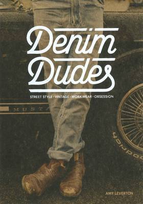 Denim Dudes - Street Style Vintage Workwear Obsession