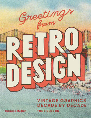 Greetings from Retro Design - Vintage Graphics Decade by Decade