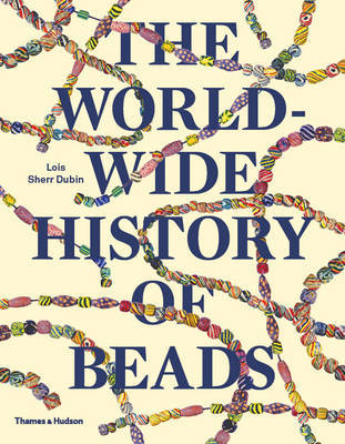 The Worldwide History of Beads - Ancient . Ethnic . Contemporary