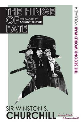 The Second World War: the Hinge of Fate: Volume IV