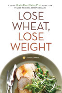 Lose Wheat in 4 WeeksAn Easy Plan to Kick Grains