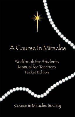 A Course in Miracles: Pocket Edition (Workbook for Students; Manual for Teachers)
