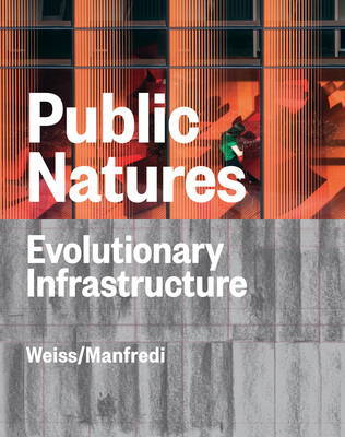 Public Natures - Evolutionary Infrastructures