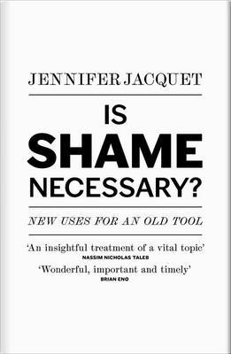 Is Shame Necessary? - New Uses for an Old Tool
