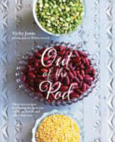 Out of the PodDelicious Recipes That Bring the Best Out of Beans, Lentils and Other Pulses