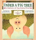 Under a Pig Tree A History of the Noble Fruit