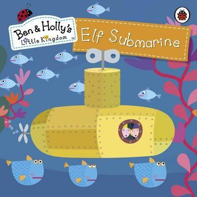 Elf Submarine (Ben and Holly's Little Kingdom)