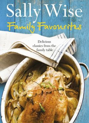 Family Favourites: Delicious Classics from the Family Table