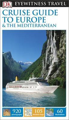 Cruise Guide to Europe and the Mediterranean - DK Eyewitness Travel Guide