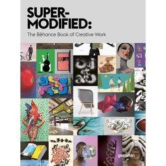 Super-Modified -  The Behance Book of Creative Work
