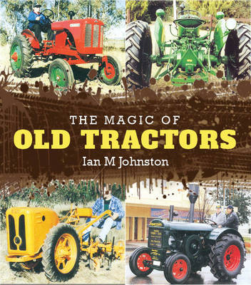 Magic of Old Tractors