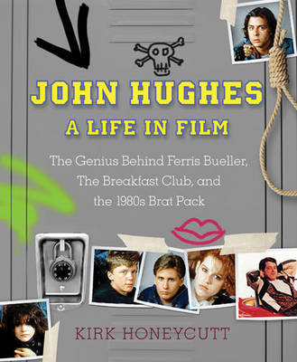 John Hughes - A Life in Film The Genius Behind Ferris Bueller, the Breakfast Club, Home Alone, and More