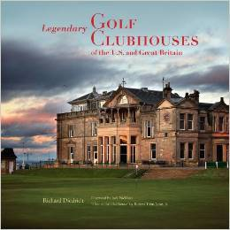 Legendary Golf Clubhouses of Great Britain and the U.S.