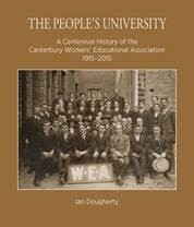 The People's University: A Centennial History of the Canterbury Workers' Educational Association 1915-2015