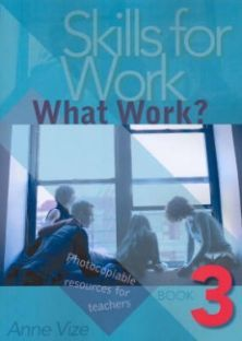 Skills for Work: Bk 3 - What Work?