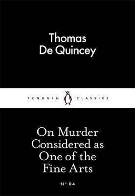 On Murder Considered as One of the Fine Arts: Little Black Classics: Penguin 80s #4