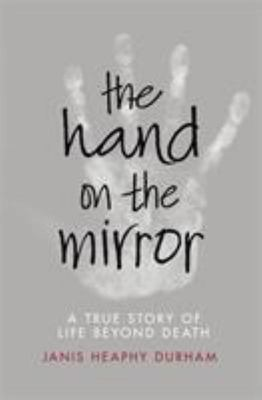 The Hand on the Mirror: Life Beyond Death