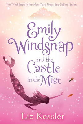 Emily Windsnap and the Castle in the Mist (Emily Windsnap #3)
