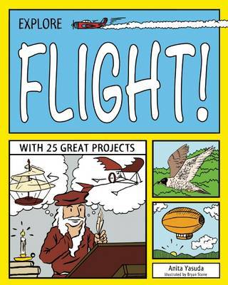 Explore Flight!: With 25 Great Projects