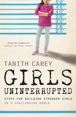 Girls Uninterupted:  Steps for Building Stronger Girls in a Challenging World