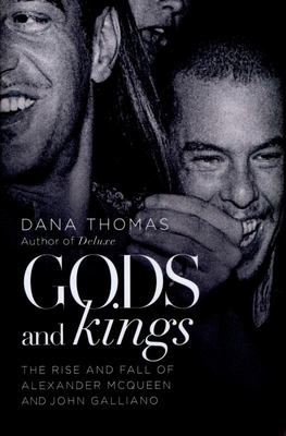 Gods and Kings - The Rise and Fall of Alexander McQueen and John Galliano