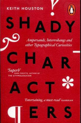 Shady Characters - Ampersands, Interrobangs and other Typographical Curiosities