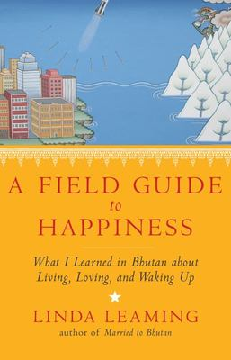 Field Guide to Happiness