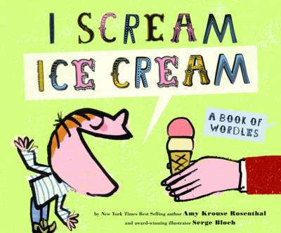 I Scream! Ice Cream! A Book of Wordles