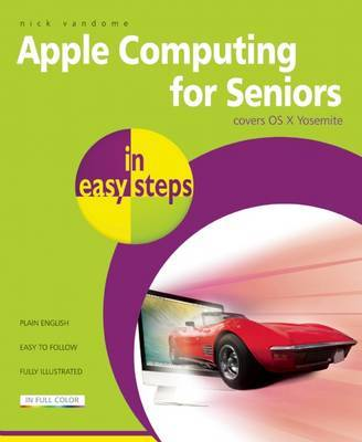 Mac Computing for Seniors in Easy Steps: Covers OS X Yosemite (10.10)
