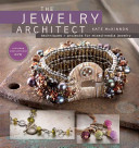 The Jewelry ArchitectTechniques and Projects for Mixed-Media Jewelry