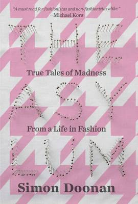 Asylum - True Tales of Madness from a Life in Fashion