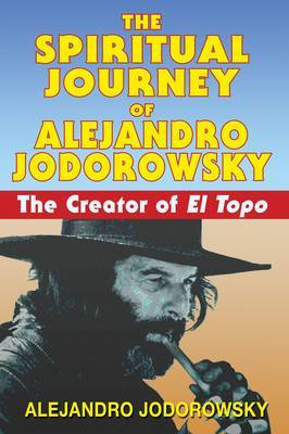The Spiritual Journey of Alejandro Jodorowsky