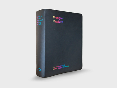 Mongrel Rapture - The Architecture of Ashton Raggatt McDougall