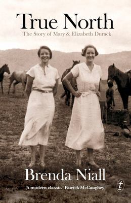 True North: The Story of Mary and Elizabeth Durack