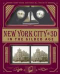 New York City in 3D - the Gilded Age - A Book Plus a Stereoscopic Viewer, and 50 3D Photos from the Turn of the Century
