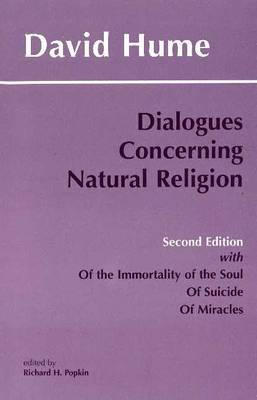 """Dialogues Concerning Natural Religion: with """"Of the Immortality of the Soul, """"Of Suicide"""", """"Of Miracles"""""""