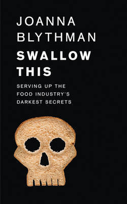 Swallow This : What the Food Industry Wants You to Eat