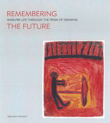 Remembering the Future: Walpiri life through the prism of drawing