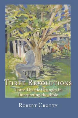 THREE REVOLUTIONS: THREE DRASTIC CHANGES IN BIBLE