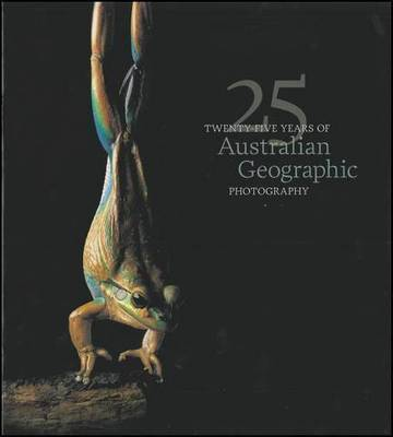 Twenty-Five Years of Australian Geographic Photography
