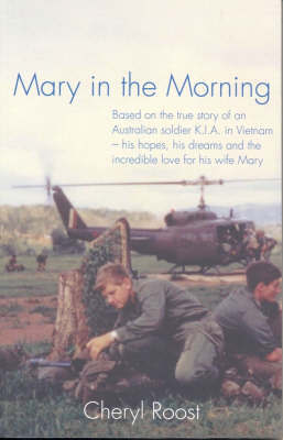 Mary in the Morning: Based on the True Story of an Australian Soldier K.I.A. in Vietnam