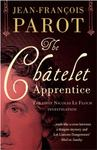 Chatelet Apprentice (Nicolas Le Floch Mystery #1)