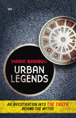 Urban Legends Uncovered: An Investigation into the Truth Behind the Myths