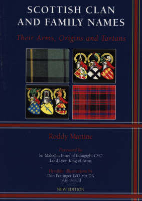 Scottish Clans and Family Names: Their Arms, Origins and Tartans