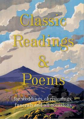 Readings and Poems: For Weddings, Christenings, Funerals and All Occasions