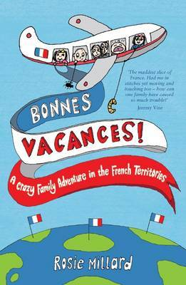 Bonnes Vacances: A Crazy Family Adventure in the French Territories