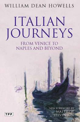 Italian Journeys: From Venice to Naples and Beyond