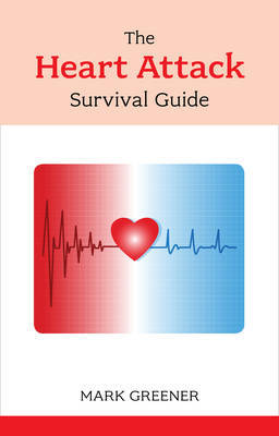 The Heart Attack Survival Guide