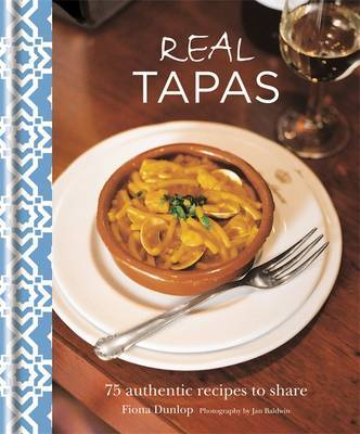 Real Tapas: 75 Authentic Recipes to Share