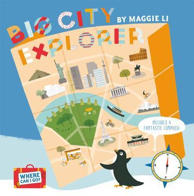 Where Can I Go? Big City Explorer: Amazing World City Maps and Facts